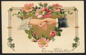 To My Valentine Lady & Man Grasped Hands Flowers & Heart Used c1910