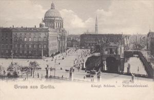 GRUSS AUS BERLIN, Germany, 1900-1910's; Konigl Schloss, Nationaldenkmal