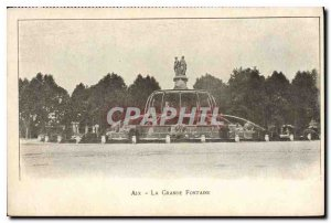 Postcard Old Aix La Grande Fontaine