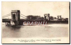 Postcard Old Suspension Bridge on the Rhone connecting Tarascon and Beaucaire