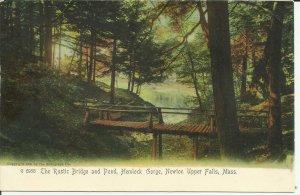 Newton, Mass., The Rustic Bridge and Pond, Hemlock Gorge, Upper Falls-Rotograph