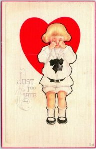 Vintage 1910s Sad VALENTINE'S DAY Embossed Postcard Crying Girl JUST TOO LATE