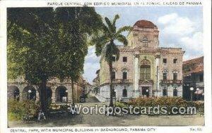 Central Park, Municipal Building Panama City Republic of Panama Postal Used U...