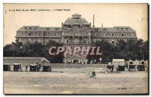 Old Postcard La Baule Sea Loire Inf Hotel Royal