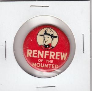 Pinback: RENFREW of the Mounted , Canada , 1910-30s