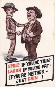 Smile if you're thin- Laugh if you're fat if you're neither just grin! two me...