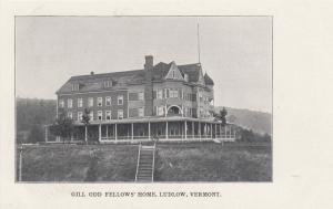 LUDLOW , Vermont , 1901-07 ; Gill Odd Fellow's Home