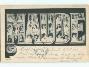 Pre-1907 MAUDE - FACES OF MANY GIRLS INSIDE NAME SPELLED IN BIG LETTERS k6949
