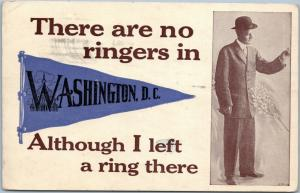There are no ringers in Washington DC Although I left a ring there Pennant 1912