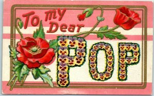 Large Letter Greetings Postcard TO MY DEAR POP Father Red Poppy Flowers c1910s