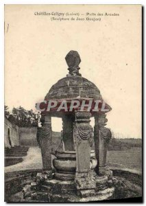 Old Postcard Chatillon Coligny Loiret Arcades Wells Jean Goujon Sculpture