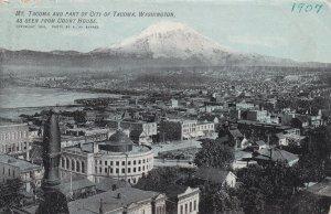 TACOMA, Washington, PU-1907; Mt. Tacoma And Part Of The City From Court House