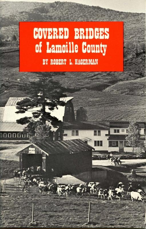 VT - Lamoille County. Covered Bridges by Robert L Hagerman Copyright 1972. ...