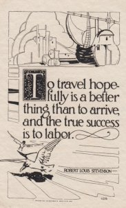 To Travel hopefully is a better thing than to arrive , Robert Louis Stevens...