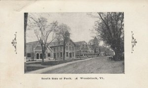 WOODSTOCK , Vermont , 1900-10s ; South Side of Park