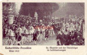 WIEN AUSTRIA 1912 EUCHARLITILCHE PROZELLION SE. MAJEITAT UND DER THRONFOLGER