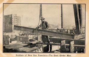 CA - San Francisco. April 1906 Earthquake & Fire. Steel Girder Man