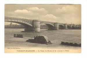 TARASCON-BEAUCAIRE,  France, 00-10s ; Le Viaduc du Chemin fer traversant le R...
