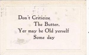 Fred Cavally Motto Series Don't Criticize The Butter