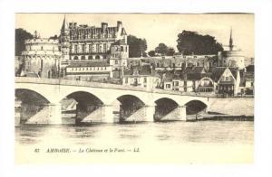 Le Chateau Et Le Pont, Amboise (Indre-et-Loire), France, 1900-1910s