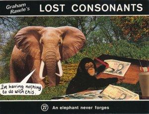 Graham Rawle's Lost Consonants - Humor - Pun - Elephant Never Forges