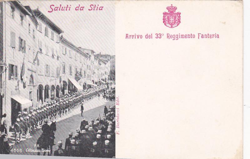Saluti da STIA (Arezzo) , Toscana , Italy , 00-10s : Arrivo del 33. Reggimento F