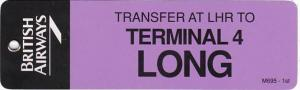BRITISH AIRWAYS TRANSFER TO TERMINAL 4 AVIATION BAGGAGE TAG