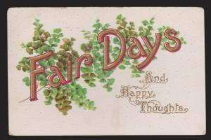 General Greetings - Fair Days & Happy Thoughts - Used 1912 - Embossed