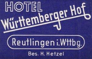 Germany Reutlingen Hotel Wuertemberger Hof Vintage Luggage Label sk3118