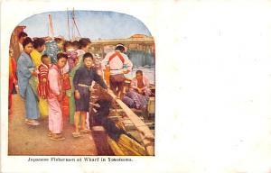 Japan Old Vintage Antique Post Card Japanese Fishermen at Wharf Yokohama Unused