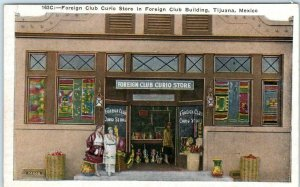 TIJUANA, MEXICO ~ Foreign Club Building FOREIGN CLUB CURIO STORE c1920s Postcard