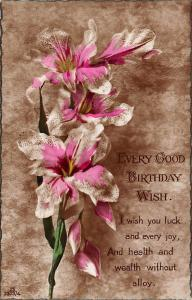 Every Good Birthday Wish! Flowers, Luck Joy Health Wealth, real photo