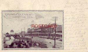 1903 CASINO AND OCEAN HOUSE, HAMPTON BEACH, N.H.