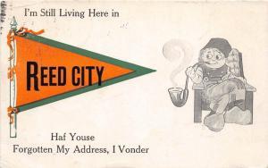 <A2> Michigan Mi PENNANT Postcard 1913 REED CITY Still Living Here