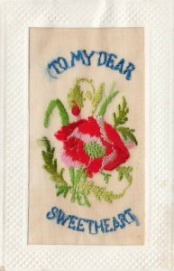 EMBROIDERED , 1900-10s ; Flower , To My Dear Sweetheart