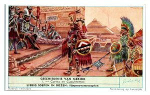 Cortez and Cuauhtemoc, History of Mexico Liebig Belgian Trade Card *VT28D