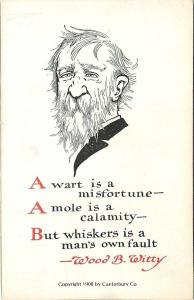 Wood B Witty~Wart Misfortune~Mole Calamity~Whiskers Own Fault~Good Motto~1908