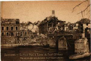 CPA MILITAIRE Soissons-Le Vieux Pont & Entrée du Faub9 St Vaast (317082)