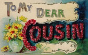 Embossed, To My Dear Cousin, Vase of Daisies, Red Roses