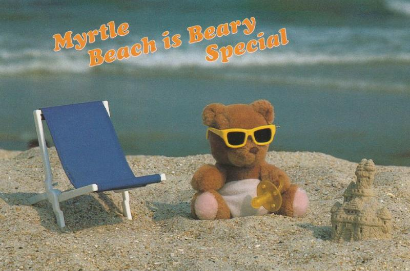 Greetings from Beary Special Myrtle Beach SC, South Carolina