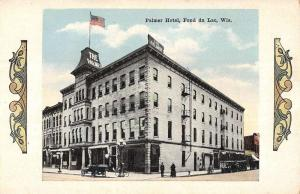 Fond Du Lac Wisconsin Palmer Hotel Street View Antique Postcard K63279