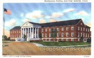 Headquarters Building, Scott Field, Belleville, Illinois, USA Military Linen ...