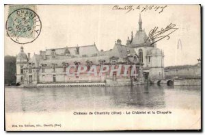 Postcard Old Chateau of Chantilly Oise Chatelet and the Chapel