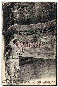 Old Postcard Organ La Chaise Dieu The caryatids buffet d & # 39orgues