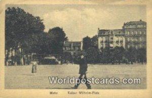 Kaiser Wilhelm Platz Metz Germany Unused