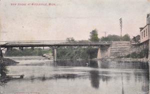 MIDDLEVILLE, Michigan, PU-1909; New Bridge at Middleville, River