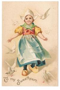 To My Sweetheart Unsigned Clapsaddle Dutch Girl Postcard