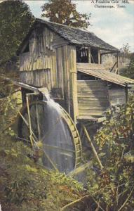 Tennessee Chattanooga A Primitive Grist Mill 1910