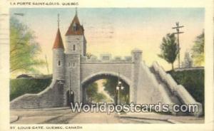 Quebec Canada, du Canada La Porte Saint Louis, St Louis Gate  La Porte Saint ...