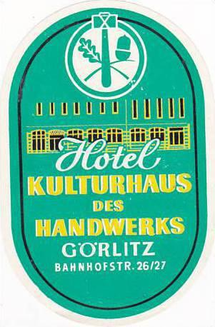 GERMANY GOERLITZ HOTEL KULTURHAUS DES HANDWERKS VINTAGE LUGGAGE LABEL